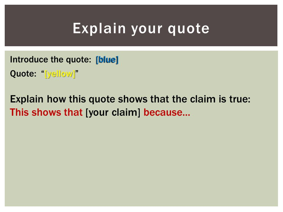 Explain your quote Introduce the quote: [blue] Quote: [yellow]